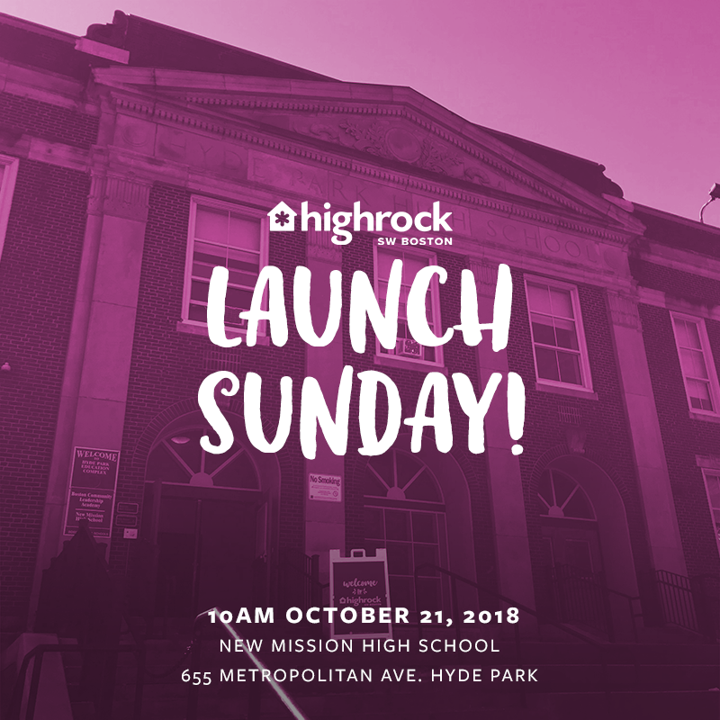 Highrock SW Boston Launch Sunday - New Mission Highschool