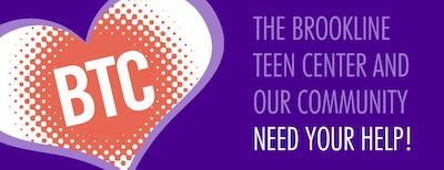 The Brookline Teen Center and Our Community Need Your Help!