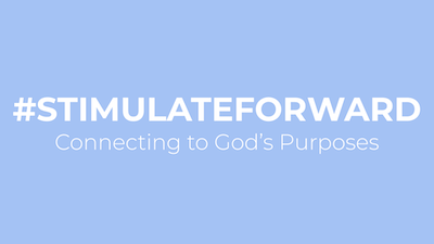 #StimulateForward - Connecting to God's Purposes