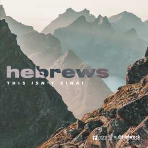 Hebrews: This Isn't Sinai Title, jagged cliffs and mountains