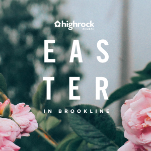 Highrock Easter at Brookline