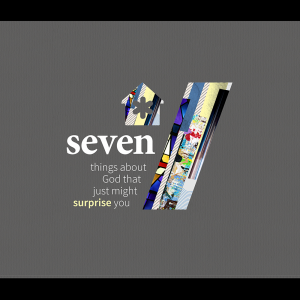 Seven Things about God that Just Might Surprise You