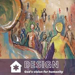 Design: God's Vision for Humanity